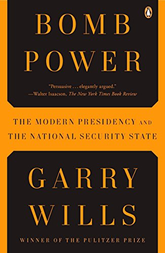 9780143118688: Bomb Power: The Modern Presidency and the National Security State