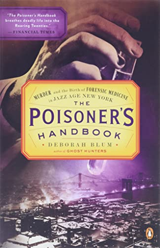 9780143118824: The Poisoner's Handbook: Murder and the Birth of Forensic Medicine in Jazz Age New York