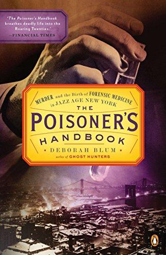 9780143118824: The Poisoner's Handbook: Murder and the Birth of Forensic Medicine in Jazz Age New York