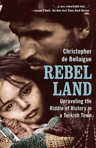 9780143118848: Rebel Land: Unraveling the Riddle of History in a Turkish Town