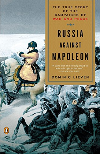 9780143118862: Russia Against Napoleon: The True Story of the Campaigns of War and Peace