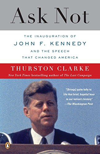 9780143118978: Ask Not: The Inauguration of John F. Kennedy and the Speech That Changed America
