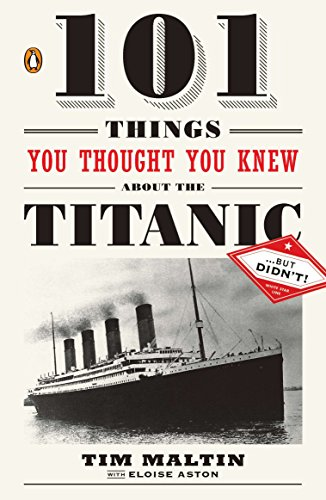 9780143119098: 101 Things You Thought You Knew about the Titanic . . . but Didn't!