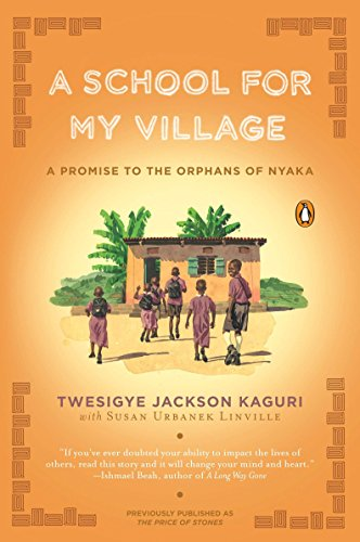 9780143119128: A School for My Village: A Promise to the Orphans of Nyaka