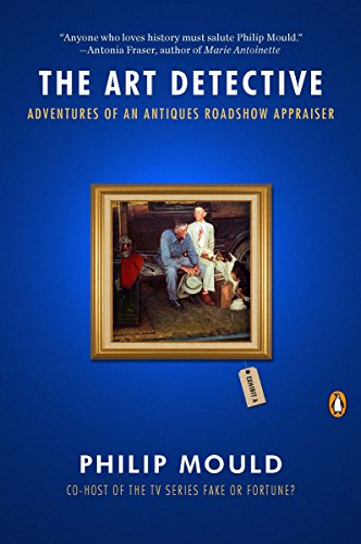 9780143119166: The Art Detective: Adventures of an Antiques Roadshow Appraiser