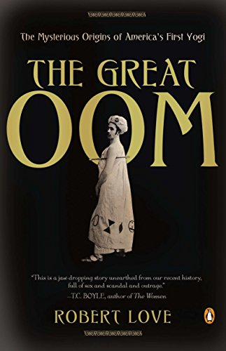 9780143119173: The Great Oom: The Mysterious Origins of America's First Yogi