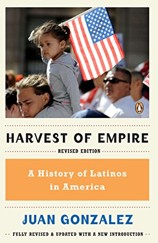 Harvest of Empire: A History of Latinos: Gonzalez, Juan