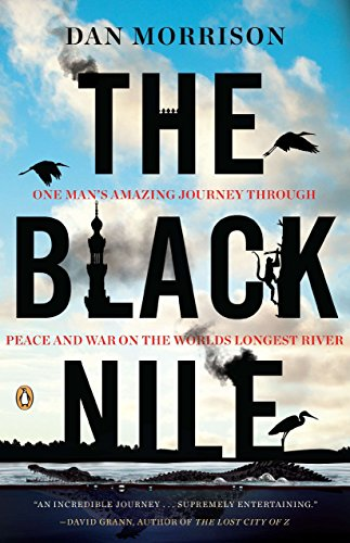 9780143119371: The Black Nile: One Man's Amazing Journey Through Peace and War on the World's Longest River