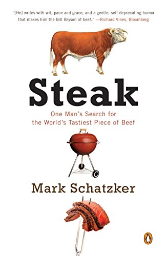 9780143119388: Steak: One Man's Search for the World's Tastiest Piece of Beef