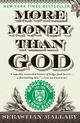9780143119418: More Money Than God: Hedge Funds and the Making of a New Elite (Council on Foreign Relations Books (Penguin Press))