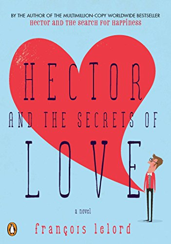 9780143119470: Hector and the Secrets of Love: A Novel (Hector's Journeys)
