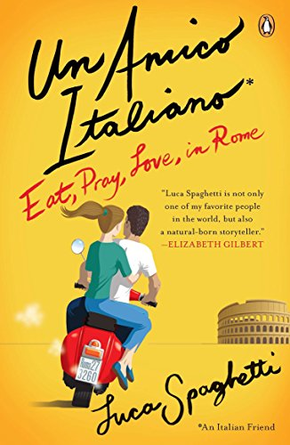 9780143119579: Un Amico Italiano: Eat, Pray, Love in Rome