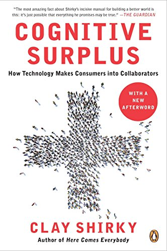 9780143119586: Cognitive Surplus: How Technology Makes Consumers Into Collaborators