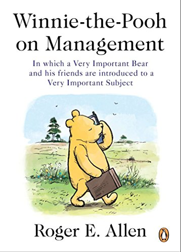 9780143119661: Winnie-The-Pooh on Management: In Which a Very Important Bear and His Friends Are Introduced to a Very Important Subject
