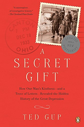 9780143120001: A Secret Gift: How One Man's Kindness--and a Trove of Letters--Revealed the Hidden History of t he Great Depression