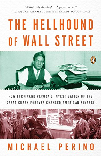 9780143120032: The Hellhound of Wall Street: How Ferdinand Pecora's Investigation of the Great Crash Forever Changed American Finance