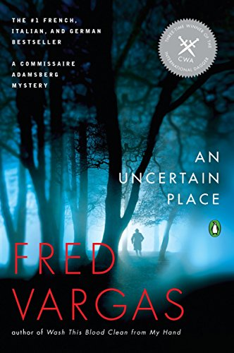 9780143120049: An Uncertain Place (Commissaire Adamsberg Mysteries)