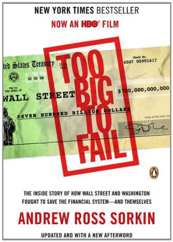 9780143120278: Too Big to Fail: The Inside Story of How Wall Street and Washington Fought to Save the FinancialS ystem--and Themselves