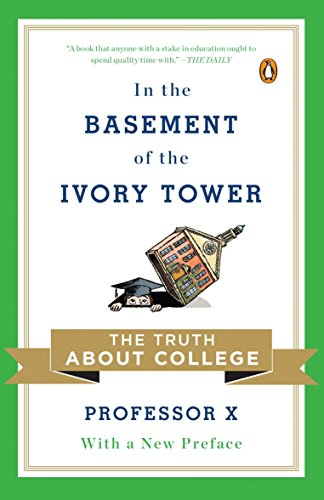 9780143120292: In the Basement of the Ivory Tower: The Truth About College