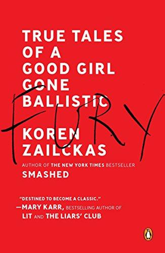 9780143120377: Fury: True Tales of a Good Girl Gone Ballistic
