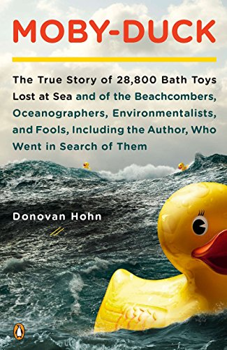 9780143120506: Moby-Duck: The True Story of 28,800 Bath Toys Lost at Sea & of the Beachcombers, Oceanograp hers, Environmentalists & Fools Including the Author Who Went in Search of Them