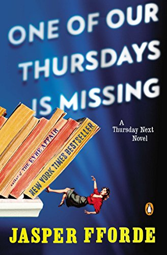 9780143120513: One of Our Thursdays Is Missing: A Thursday Next Novel