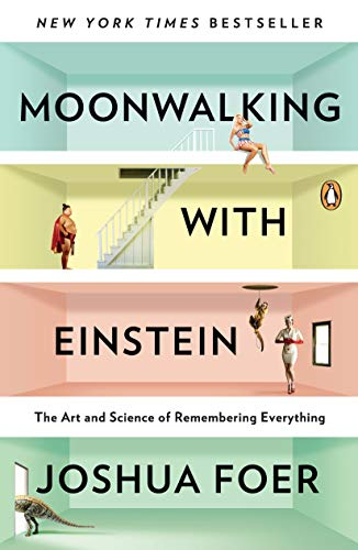 9780143120537: Moonwalking with Einstein: The Art and Science of Remembering Everything