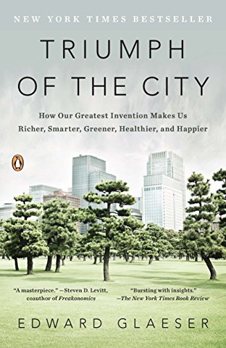 9780143120544: Triumph of the City: How Our Greatest Invention Makes Us Richer, Smarter, Greener, Healthier, and Happier