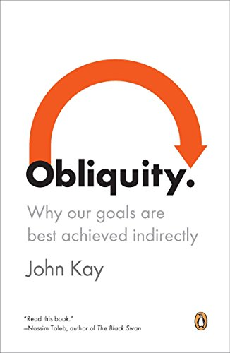 9780143120551: Obliquity: Why Our Goals Are Best Achieved Indirectly