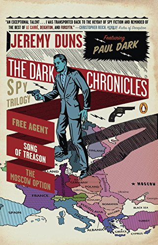 9780143120698: The Dark Chronicles: A Spy Trilogy: Free Agent, Song of Treason, the Moscow Option