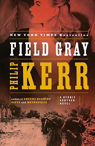 9780143120728: Field Gray (Bernie Gunther, Book 7) (A Bernie Gunther Novel)