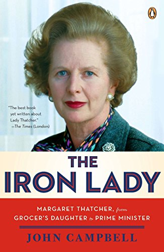 9780143120872: The Iron Lady: Margaret Thatcher, from Grocer's Daughter to Prime Minister