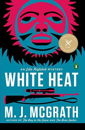 9780143120964: White Heat: The First Edie Kiglatuk Mystery (An Edie Kiglatuk Mystery)
