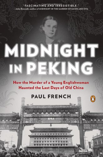 9780143121008: Midnight in Peking: How the Murder of a Young Englishwoman Haunted the Last Days of Old China