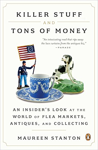 9780143121053: Killer Stuff and Tons of Money: An Insider's Look at the World of Flea Markets, Antiques, and Collecting