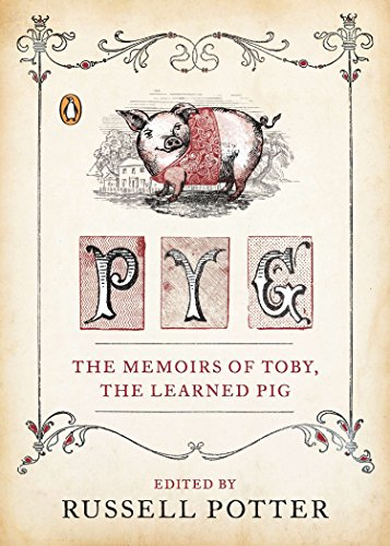 9780143121183: Pyg: The Memoirs of Toby, the Learned Pig