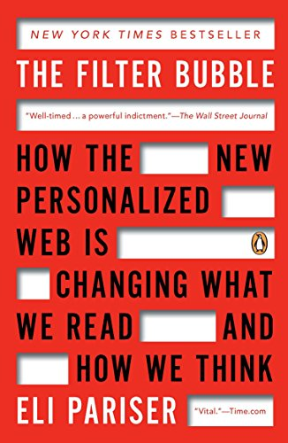9780143121237: The Filter Bubble: How the New Personalized Web Is Changing What We Read and How We Think