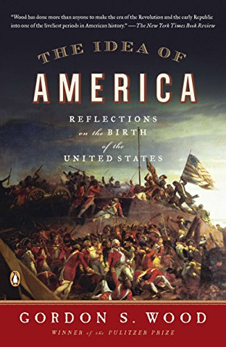 9780143121244: The Idea of America: Reflections on the Birth of the United States