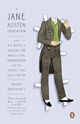 9780143121251: A Jane Austen Education: How Six Novels Taught Me about Love, Friendship, and the Things That Really Matter