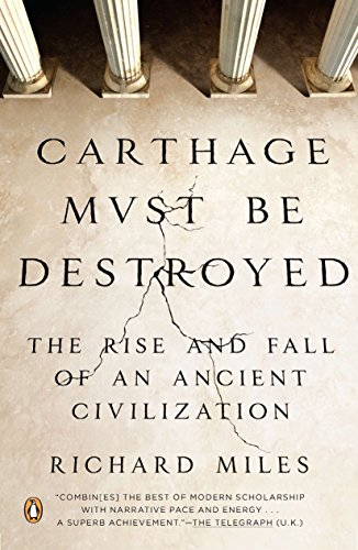 9780143121299: Carthage Must Be Destroyed: The Rise and Fall of an Ancient Civilization