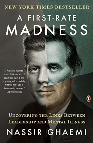 9780143121336: A First-Rate Madness: Uncovering the Links Between Leadership and Mental Illness
