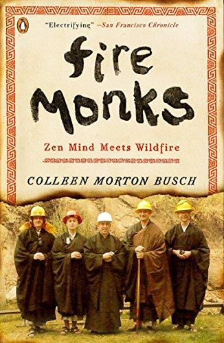 9780143121374: Fire Monks: Zen Mind Meets Wildfire