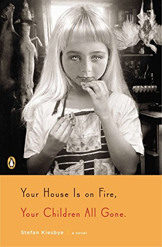 9780143121466: Your House Is on Fire, Your Children All Gone: A Novel