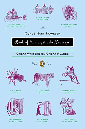 9780143121473: The Conde Nast Traveler Book of Unforgettable Journeys, Volume II: Great Writers on Great Places: 2