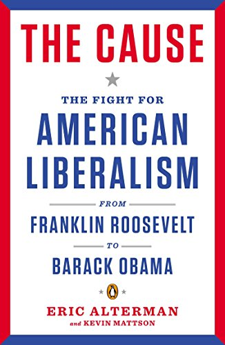 9780143121640: The Cause: The Fight for American Liberalism from Franklin Roosevelt to Barack Obama
