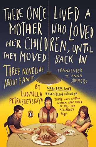 9780143121664: There Once Lived a Mother Who Loved Her Children, Until They Moved Back In: Three Novellas About Family
