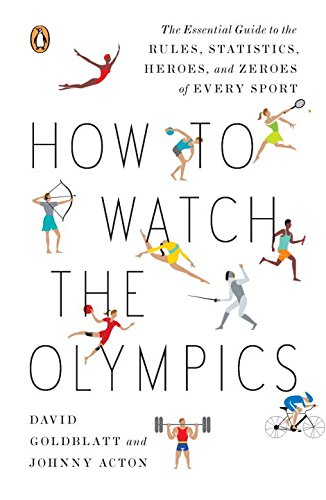 9780143121879: How to Watch the Olympics: The Essential Guide to the Rules, Statistics, Heroes, and Zeroes of Every Sport