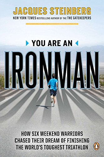 9780143122074: You Are an Ironman: How Six Weekend Warriors Chased Their Dream of Finishing the World's Toughest Triathlon