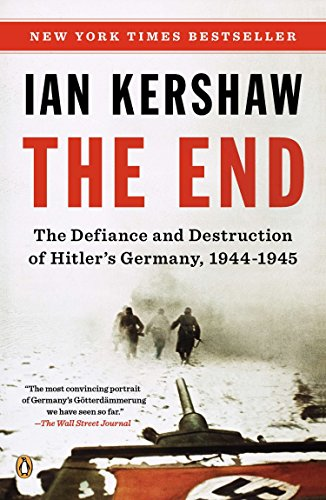 9780143122135: The End: The Defiance and Destruction of Hitler's Germany, 1944-1945