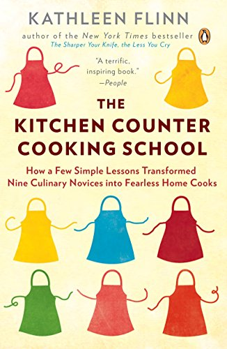 9780143122173: The Kitchen Counter Cooking School: How a Few Simple Lessons Transformed Nine Culinary Novices into Fearless Home Cooks